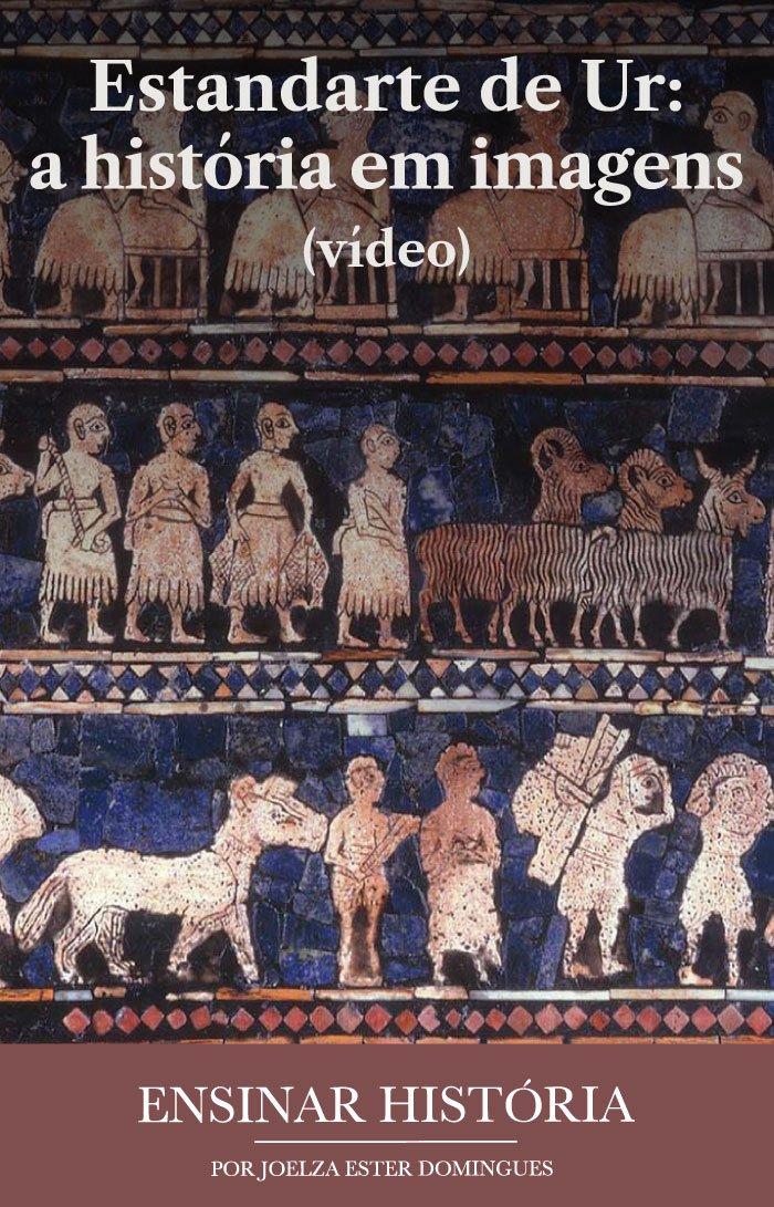 Estandarte de Ur: a história em imagens (vídeo).
