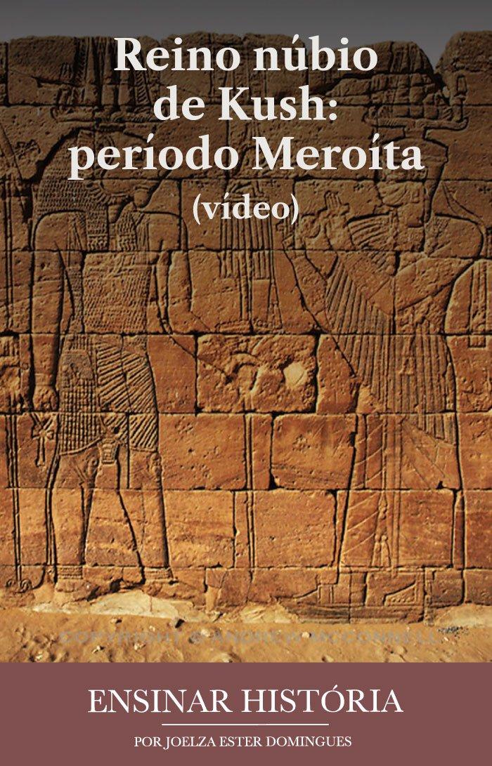 Reino núbio de Kush: período Meroíta (vídeo)