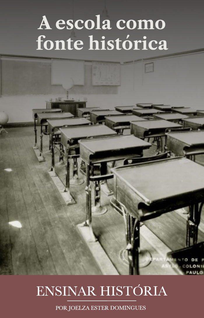 A escola como fonte histórica