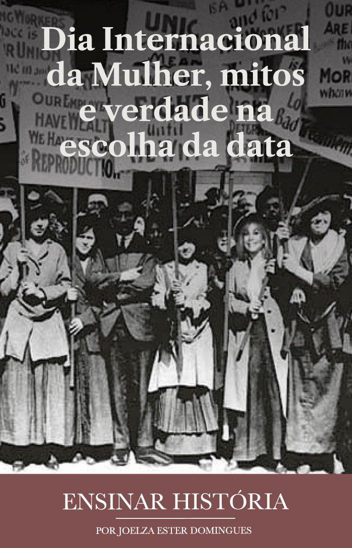 Dia Internacional da Mulher, mitos e verdade na escolha da data