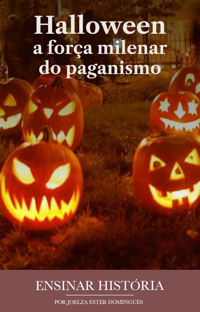 Halloween: a força milenar do paganismo