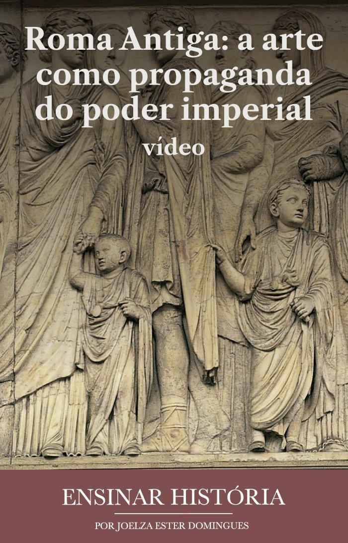 Roma Antiga: a arte como propaganda do poder imperial – vídeo