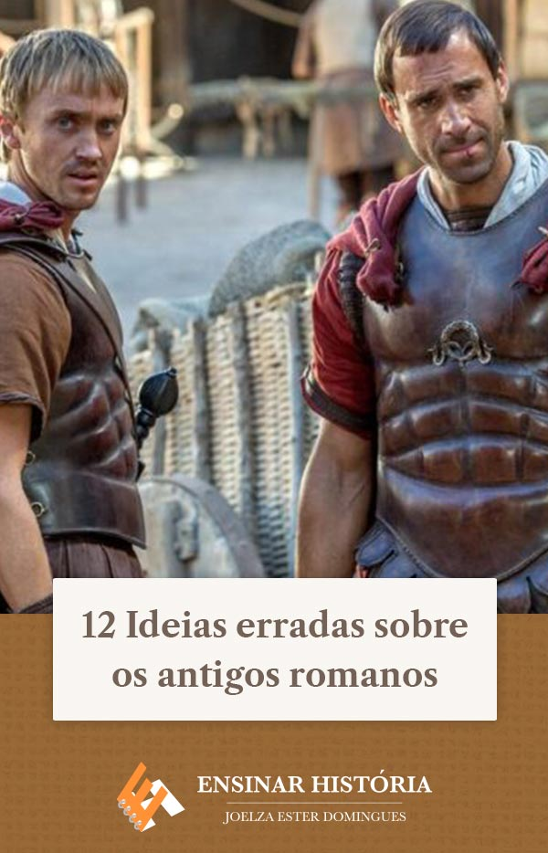 12 Ideias erradas sobre os antigos romanos