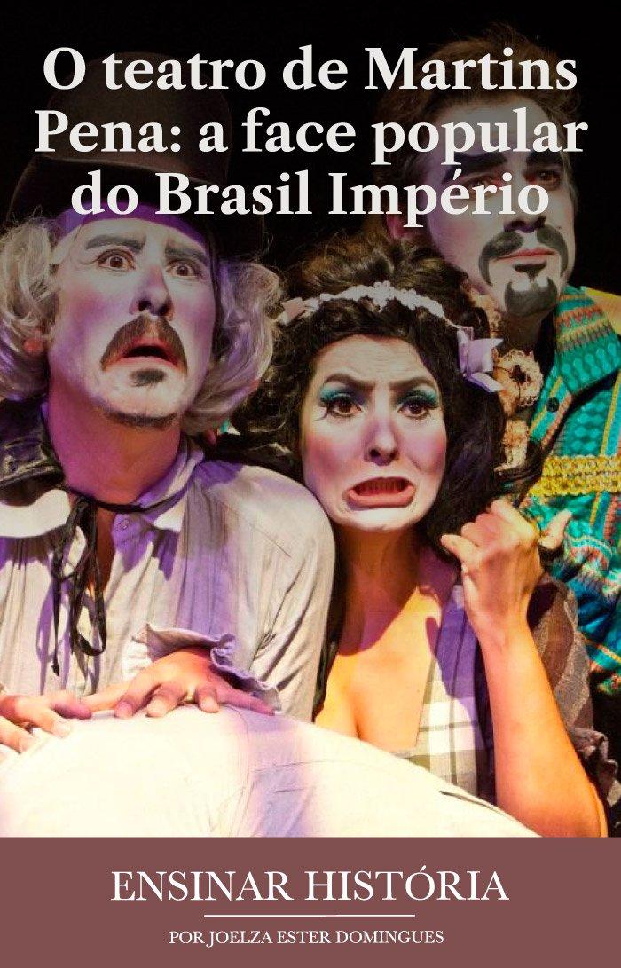 O teatro de Martins Pena: a face popular do Brasil Império