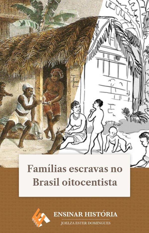 Famílias escravas no Brasil oitocentista