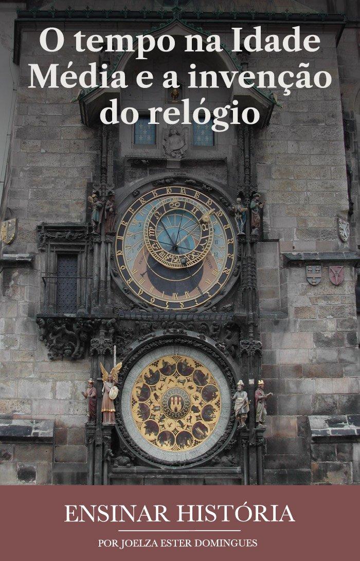O tempo na Idade Média e a invenção do relógio
