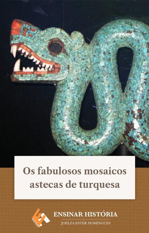 Os fabulosos mosaicos astecas de turquesa