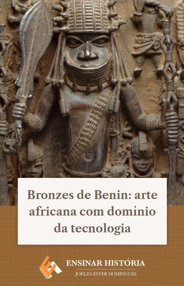 Bronzes de Benin: arte africana com domínio da tecnologia