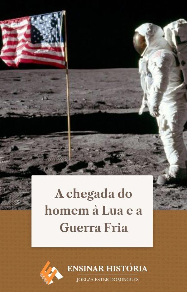 A chegada do homem à Lua e a Guerra Fria