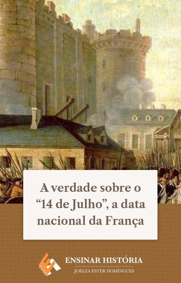 """A verdade sobre o """"14 de Julho"""", a data nacional da França"""