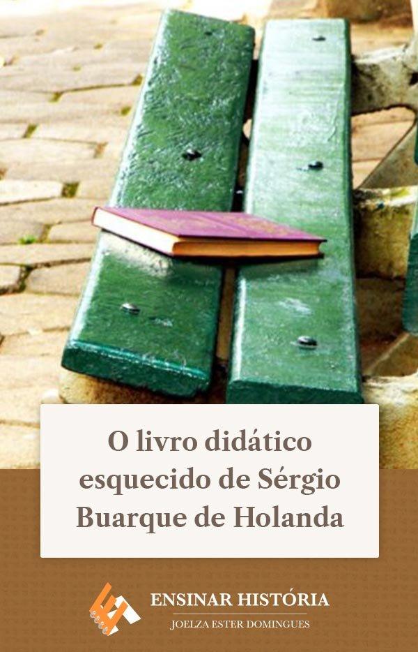 O livro didático esquecido de Sérgio Buarque de Holanda