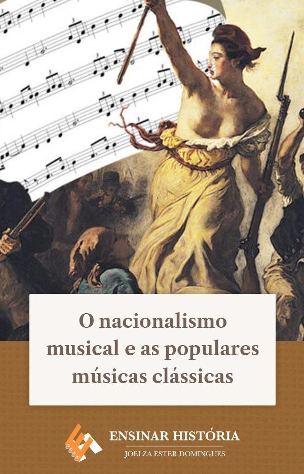 O nacionalismo musical e as populares músicas clássicas