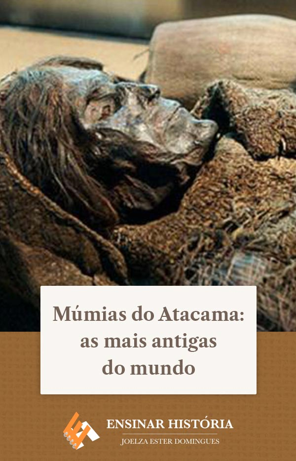 Múmias do Atacama: as mais antigas do mundo