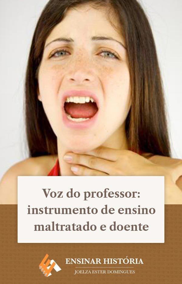 Voz do professor: instrumento de ensino maltratado e doente