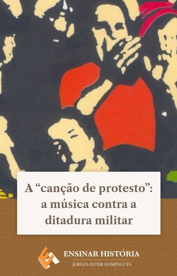 """A """"canção de protesto"""": a música contra a ditadura militar"""
