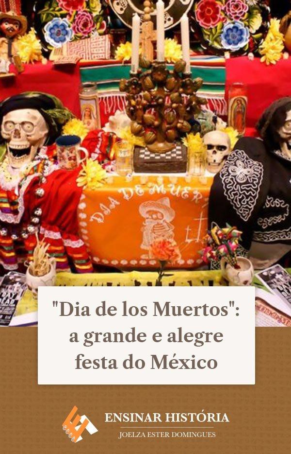 """Dia de los Muertos"": a grande e alegre festa do México"