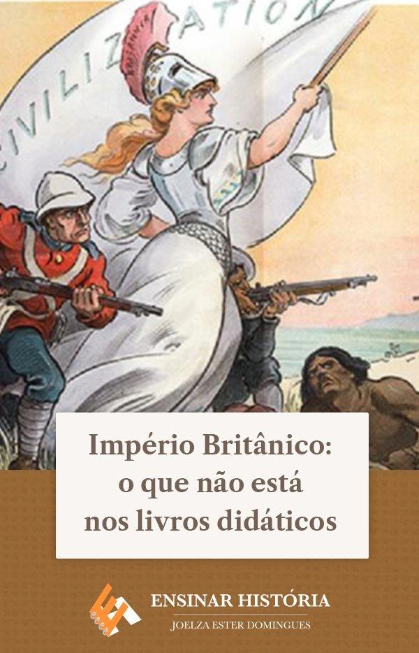Império Britânico: o que não está nos livros didáticos