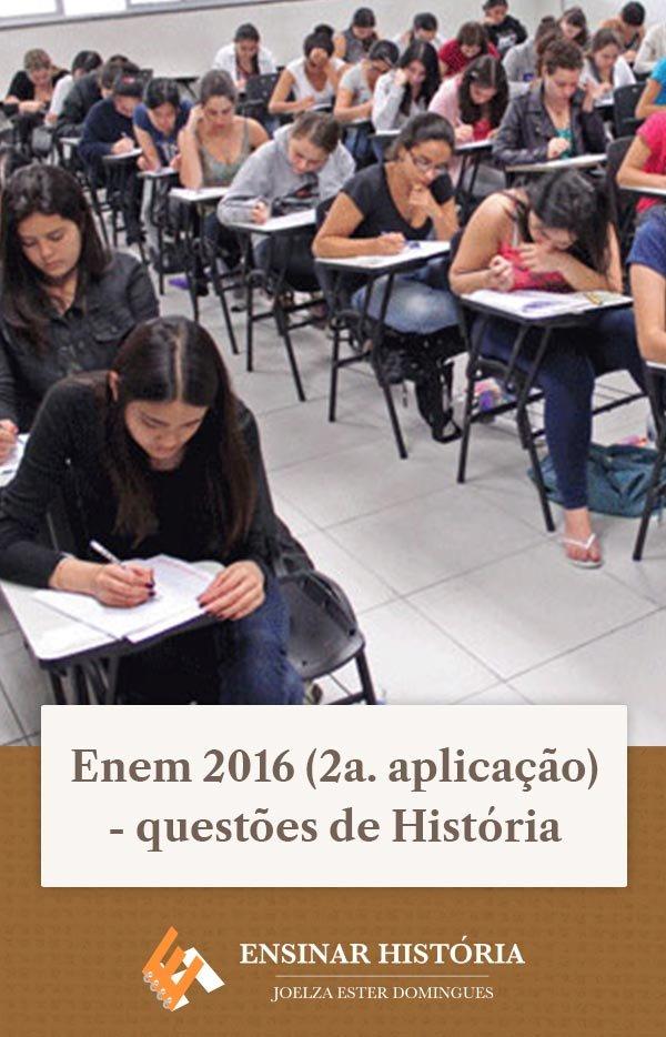 Enem 2016 (2a. aplicação) – questões de História