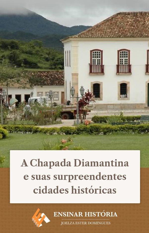 A Chapada Diamantina e suas surpreendentes cidades históricas