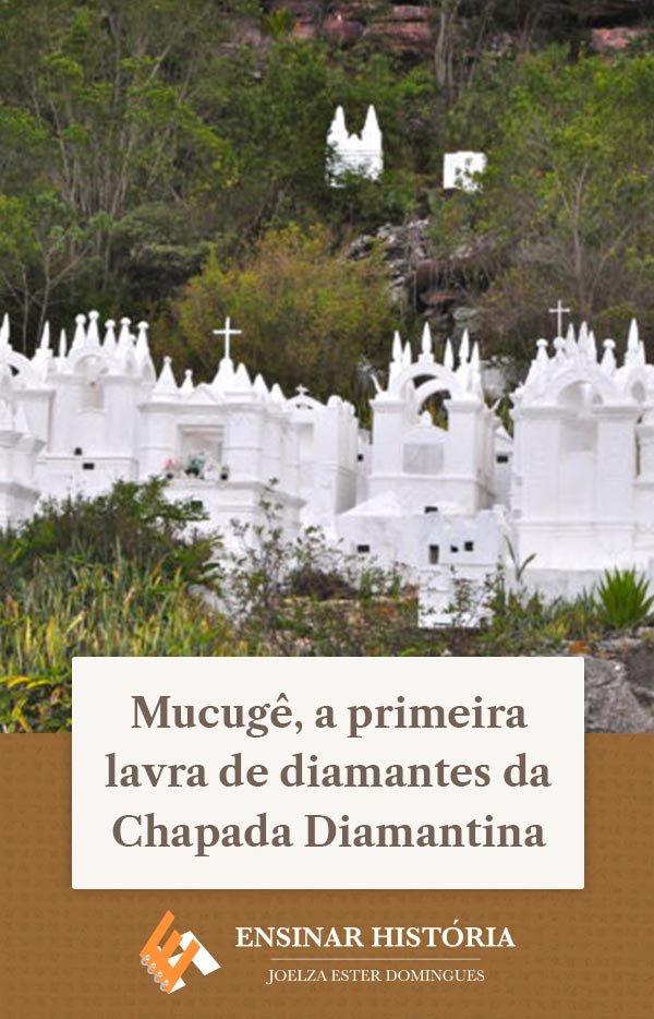 Mucugê, a primeira lavra de diamantes da Chapada Diamantina