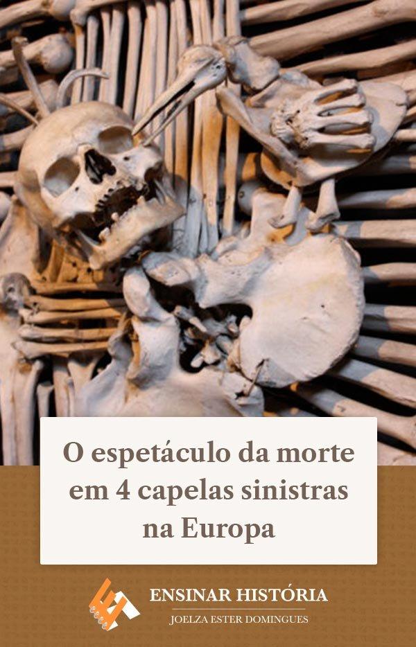 O espetáculo da morte em 4 capelas sinistras na Europa