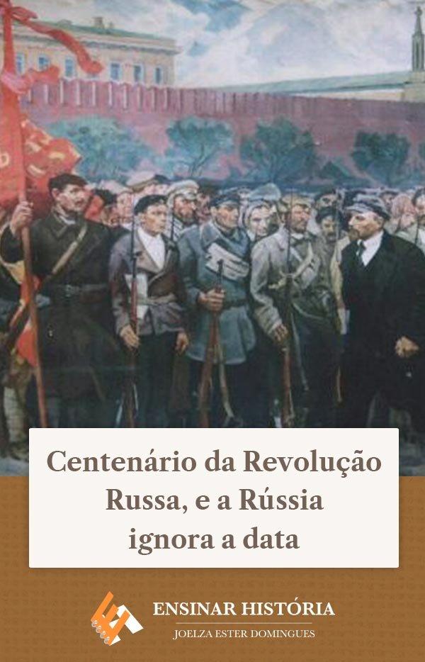 Centenário da Revolução Russa, e a Rússia ignora a data