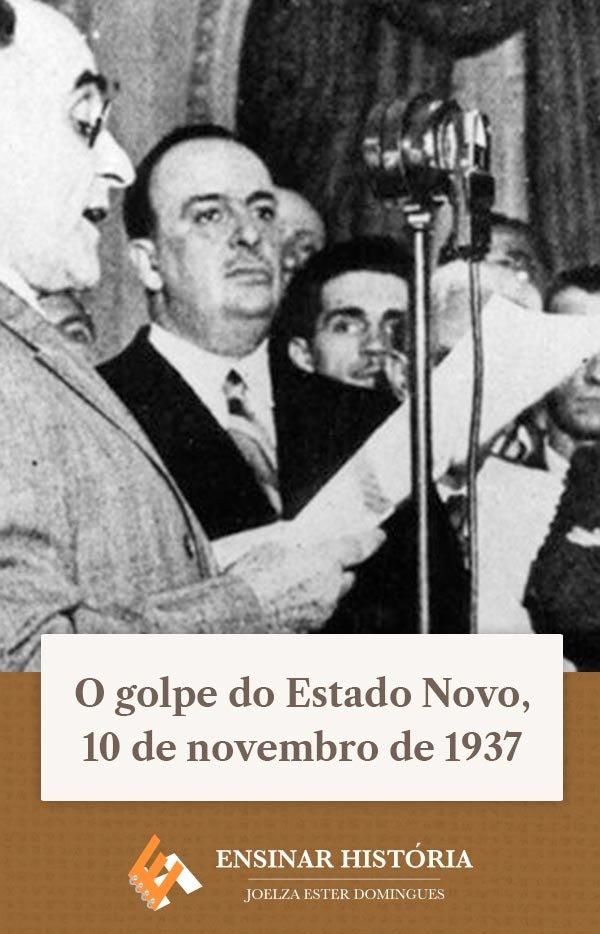 O golpe do Estado Novo, 10 de novembro de 1937