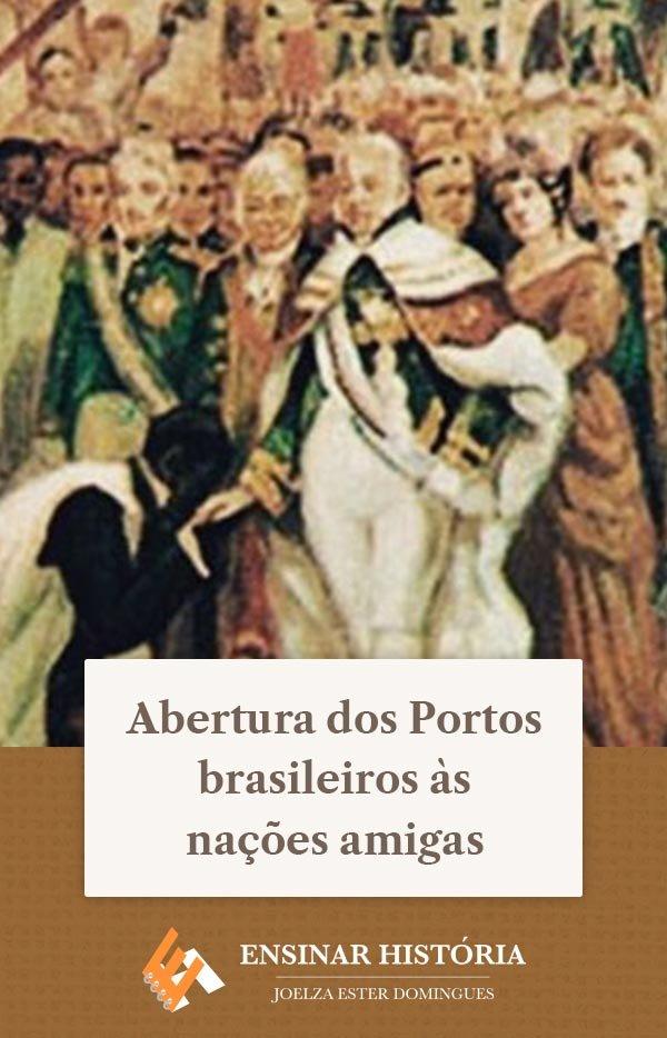 Abertura dos Portos brasileiros às nações amigas