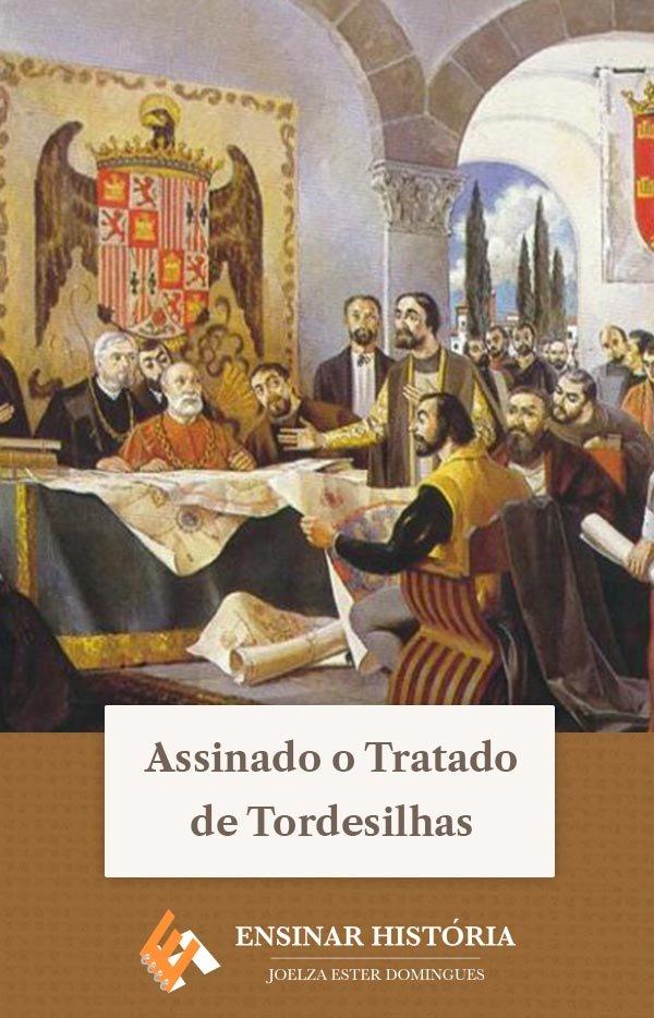 Assinado o Tratado de Tordesilhas