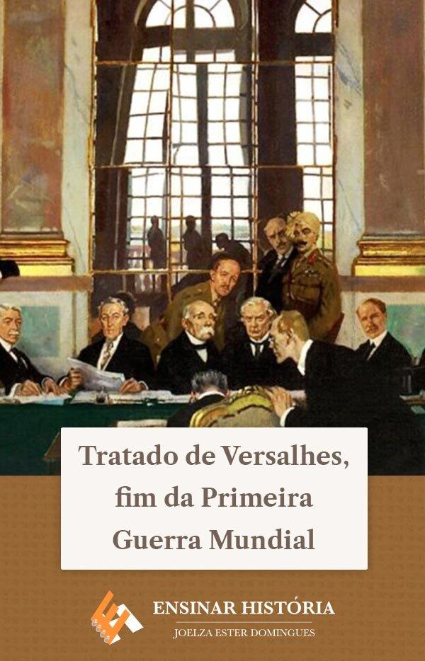 Tratado de Versalhes, fim da Primeira Guerra Mundial