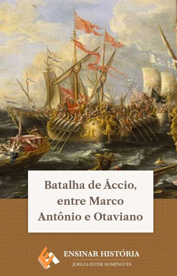 Batalha de Áccio, entre Marco Antônio e Otaviano