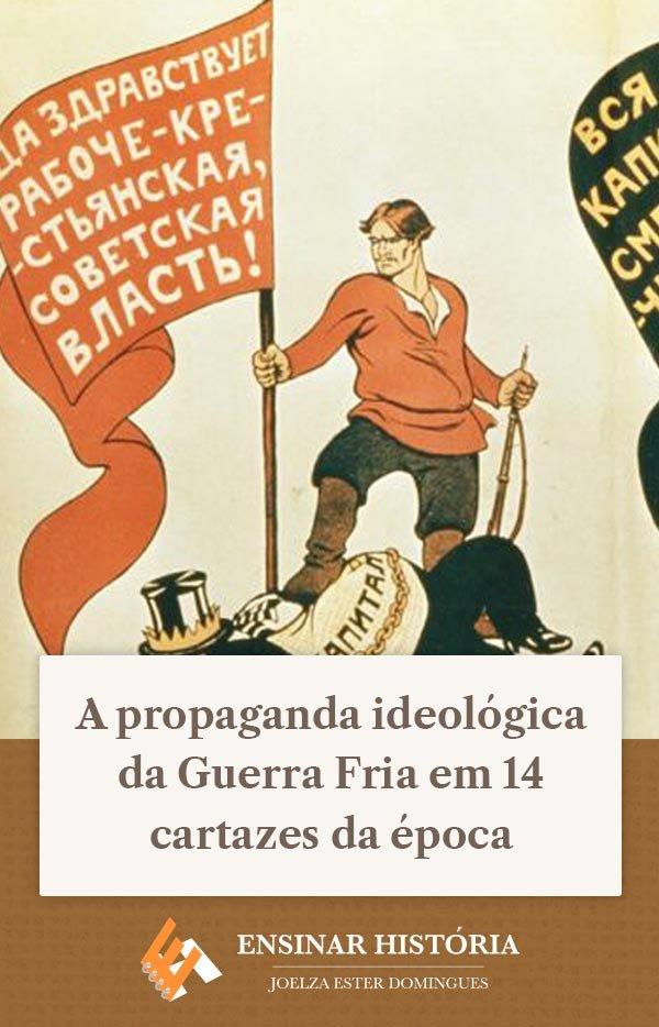 A propaganda ideológica da Guerra Fria em 14 cartazes da época