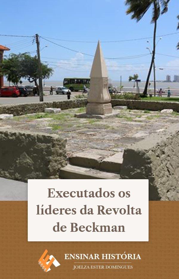 Executados os líderes da Revolta de Beckman