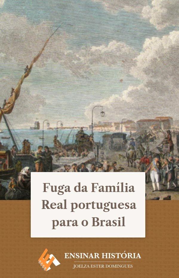 Fuga da Família Real portuguesa para o Brasil