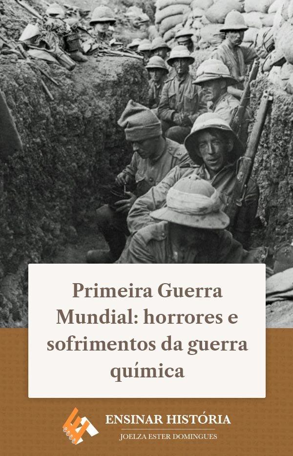 Primeira Guerra Mundial: horrores e sofrimentos da guerra química