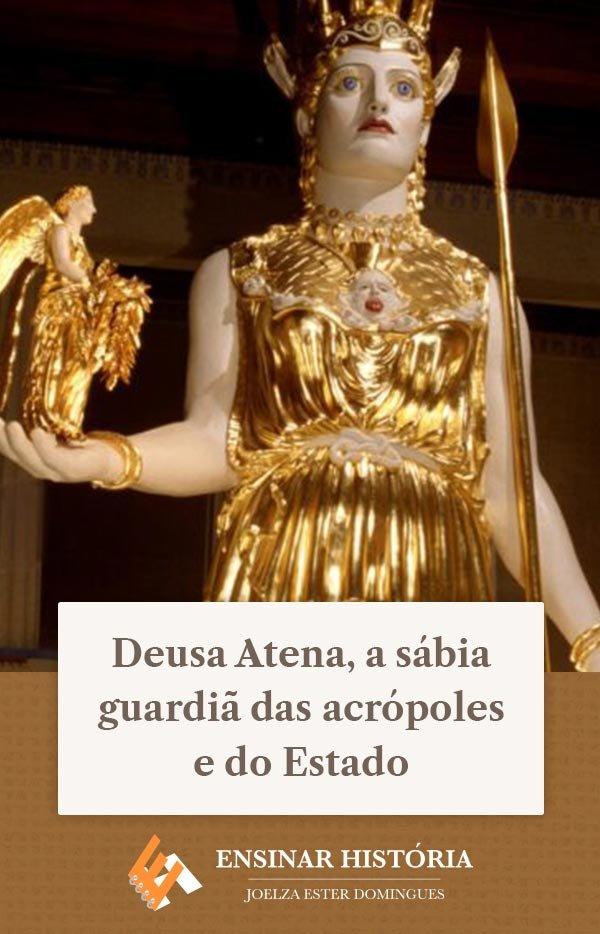 Deusa Atena, a sábia guardiã das acrópoles e do Estado