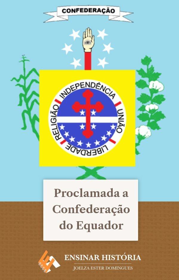 Proclamada a Confederação do Equador