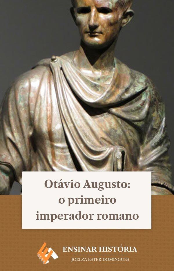 Otávio Augusto: o primeiro imperador romano