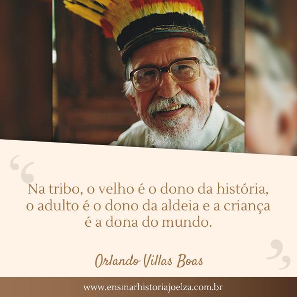 Na tribo, o velho é o dono da história, o adulto é o dono da aldeia e a criança é a dona do mundo.