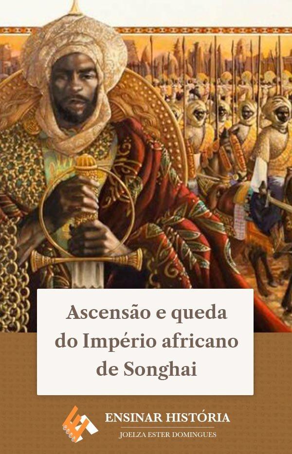 Ascensão e queda do Império africano de Songhai