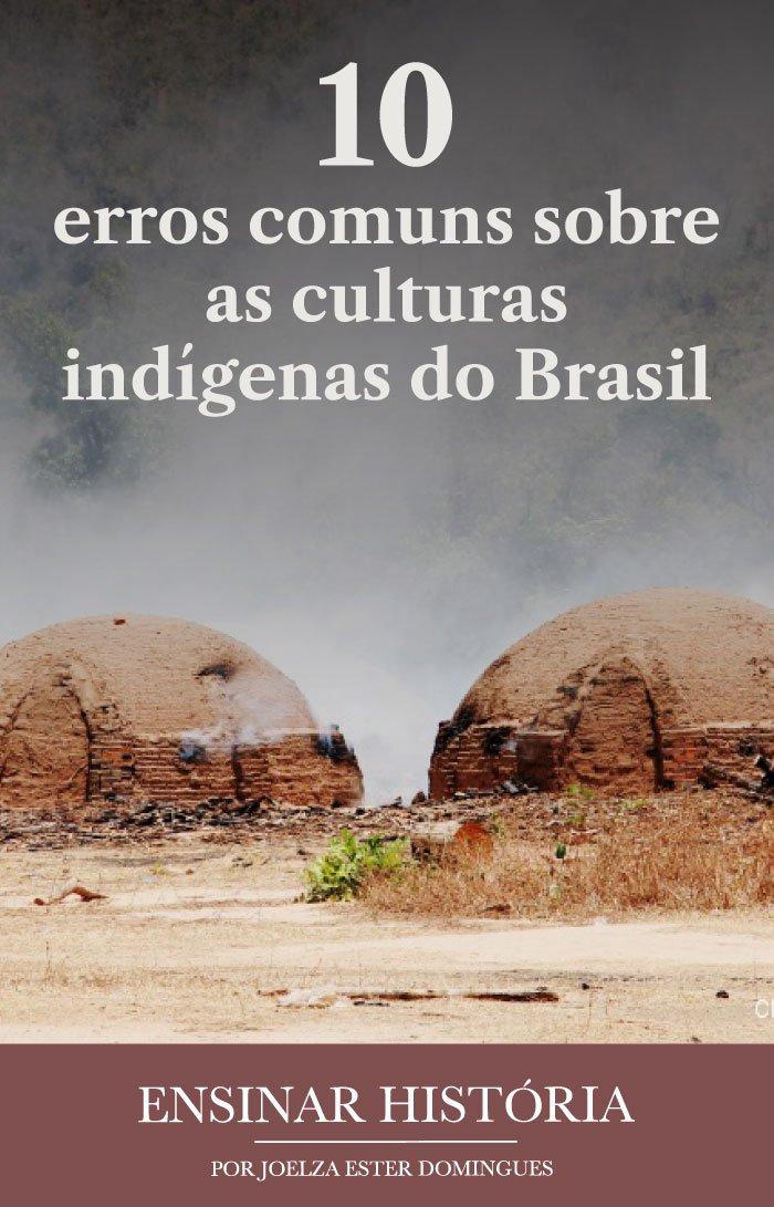 10 erros comuns sobre as culturas indígenas do Brasil