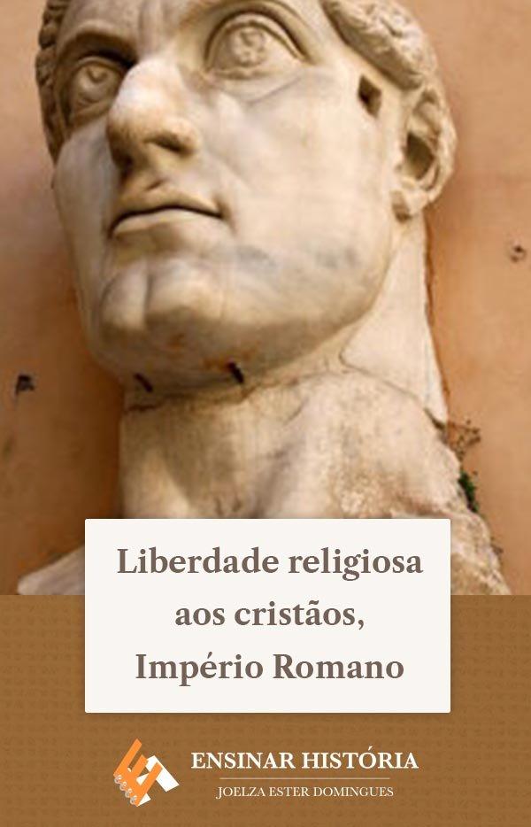 Liberdade religiosa aos cristãos, Império Romano