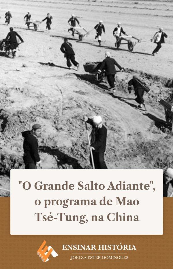 """O Grande Salto Adiante"", o programa de Mao Tsé-Tung, na China"