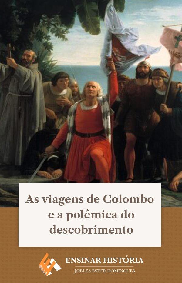 As viagens de Colombo e a polêmica do descobrimento