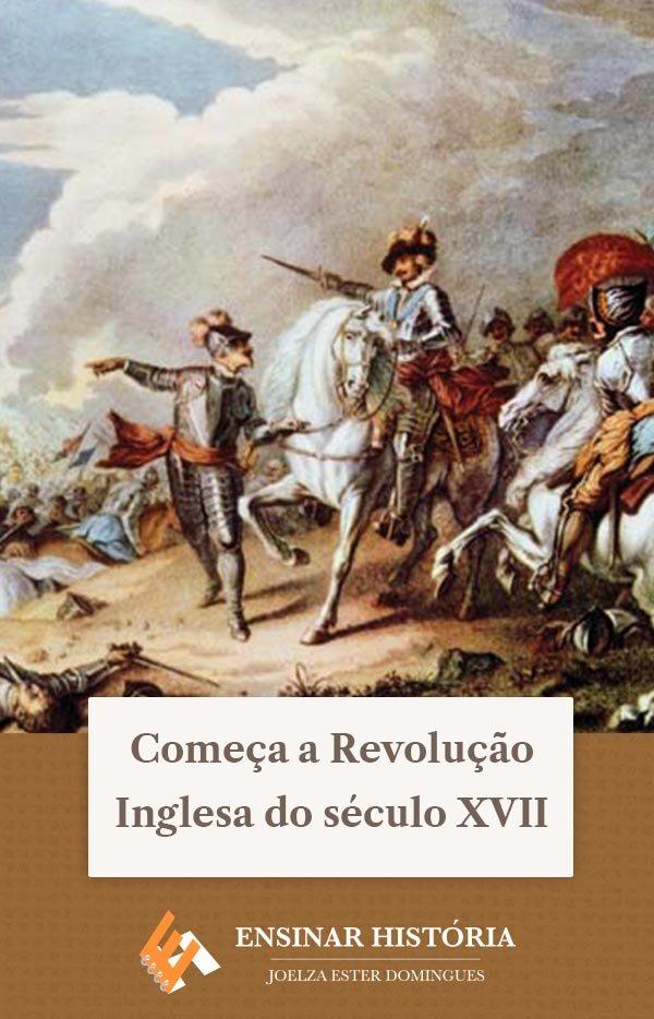 Começa a Revolução Inglesa do século XVII