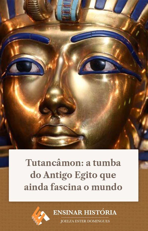 Tutancâmon: a tumba do Antigo Egito que ainda fascina o mundo