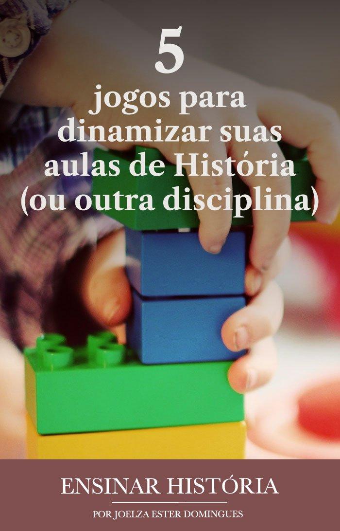 5 jogos para dinamizar suas aulas de História (ou outra disciplina)
