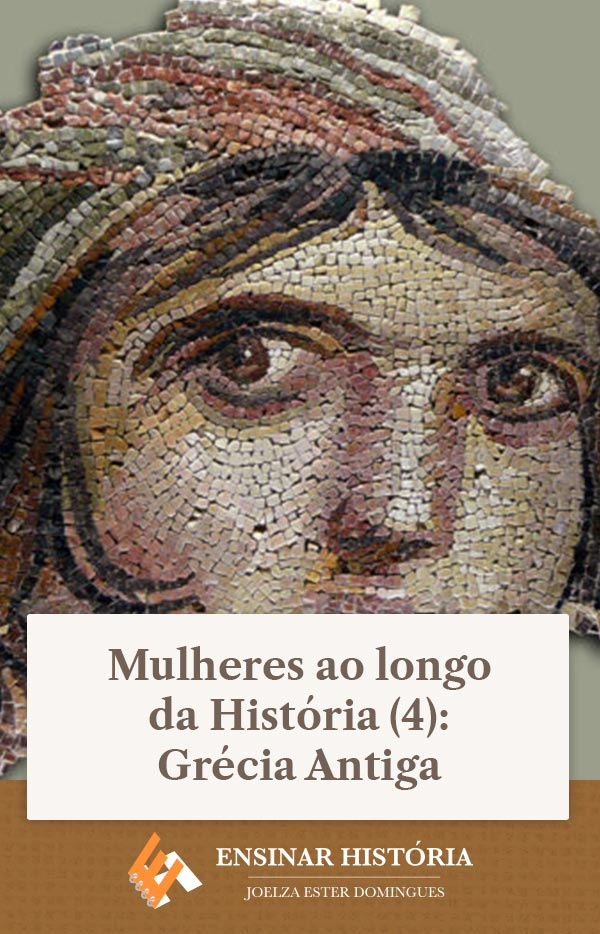 Mulheres ao longo da História (4): Grécia Antiga