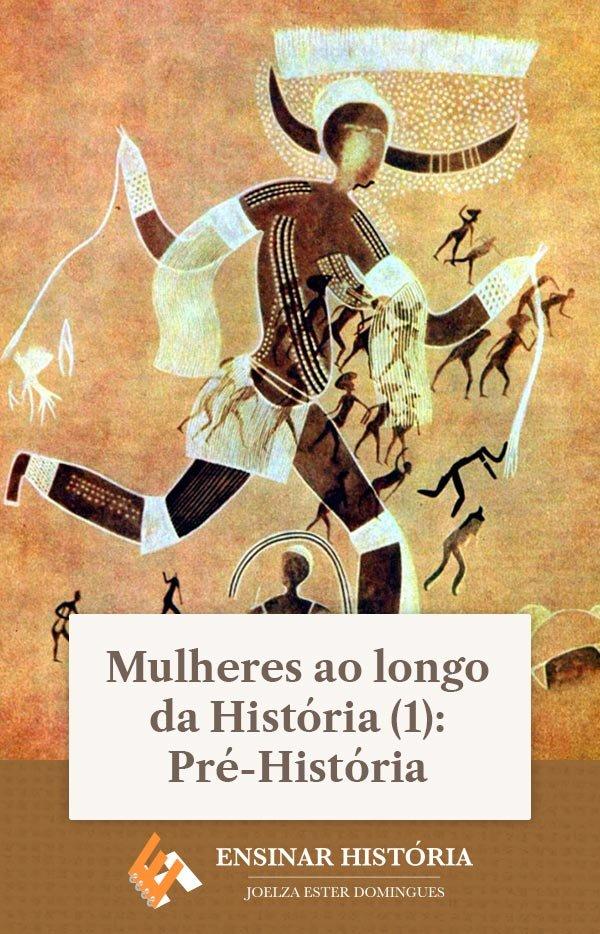 Mulheres ao longo da História (1): Pré-História
