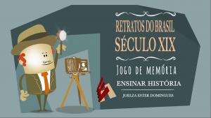 Capa do jogo Retratos do Brasil Século XIX - Jogo de memória